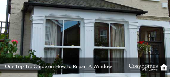 Our Top Tip Guide on How to Repair A Window