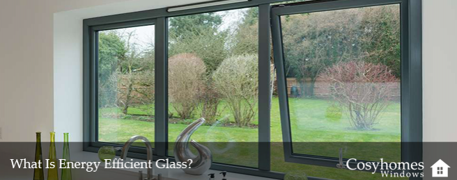 What Is Energy Efficient Glass?