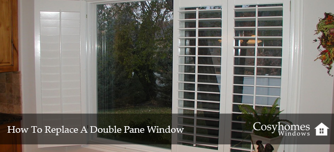 Double Pane Windows For Homes : How to replace a double pane window cosyhomes windows