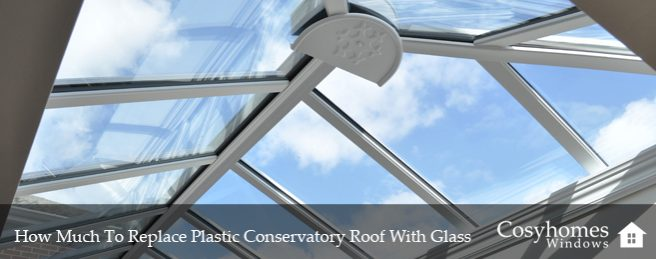 How Much To Replace Plastic Conservatory Roof With Glass