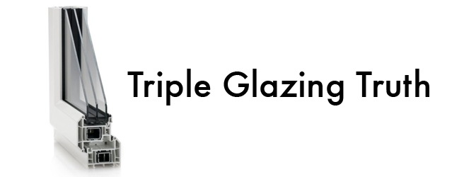 Triple Glazing Truth