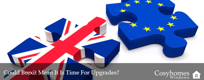 Could Brexit Mean It Is Time For Upgrades?
