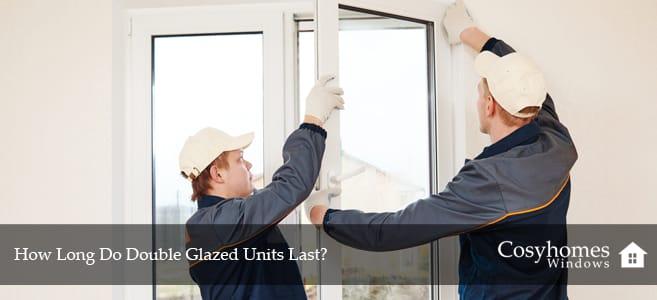 How Long Do Double Glazed Units Last?