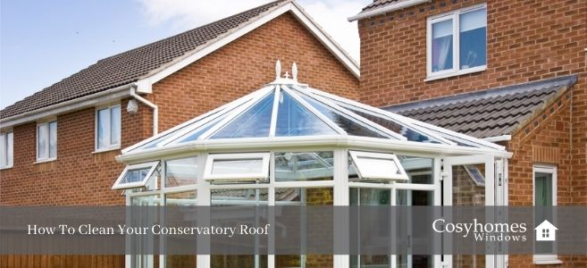 How To Clean Your Conservatory Roof